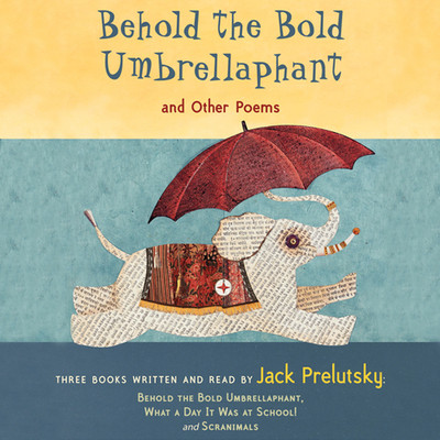 Behold the Bold Umbrellaphant: And Other Poems Audiobook, by Jack Prelutsky