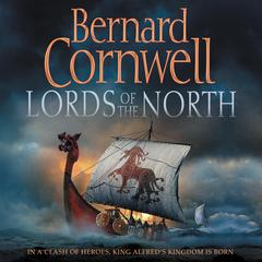 Lords of the North Audiobook, by Bernard Cornwell