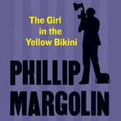 The Girl in the Yellow Bikini Audiobook, by Phillip Margolin