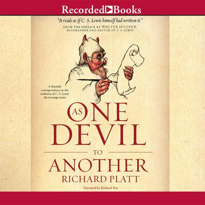 As One Devil to Another: A Fiendish Correspondence in the Tradition of C. S. Lewis The Screwtape Letters Audiobook, by Richard Platt