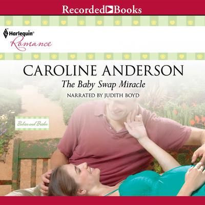 The Baby Swap Miracle Audiobook, by Caroline Anderson