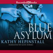 Blue Asylum Audiobook, by Kathy Hepinstall