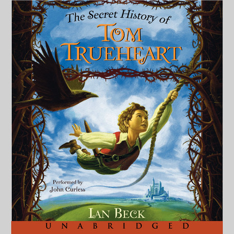 Printable The Secret History of Tom Trueheart Audiobook Cover Art