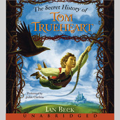 The Secret History of Tom Trueheart, by Ian Beck