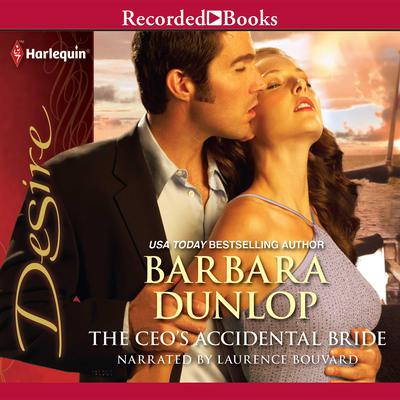 The CEO's Accidental Bride Audiobook, by Barbara Dunlop