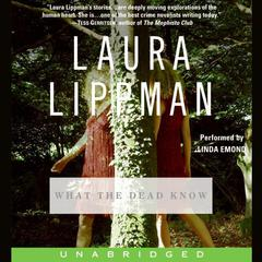 What the Dead Know Audiobook, by Laura Lippman