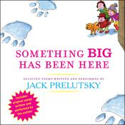 Something Big Has Been Here, by Jack Prelutsky