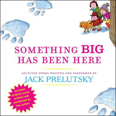 Something Big Has Been Here Audiobook, by Jack Prelutsky