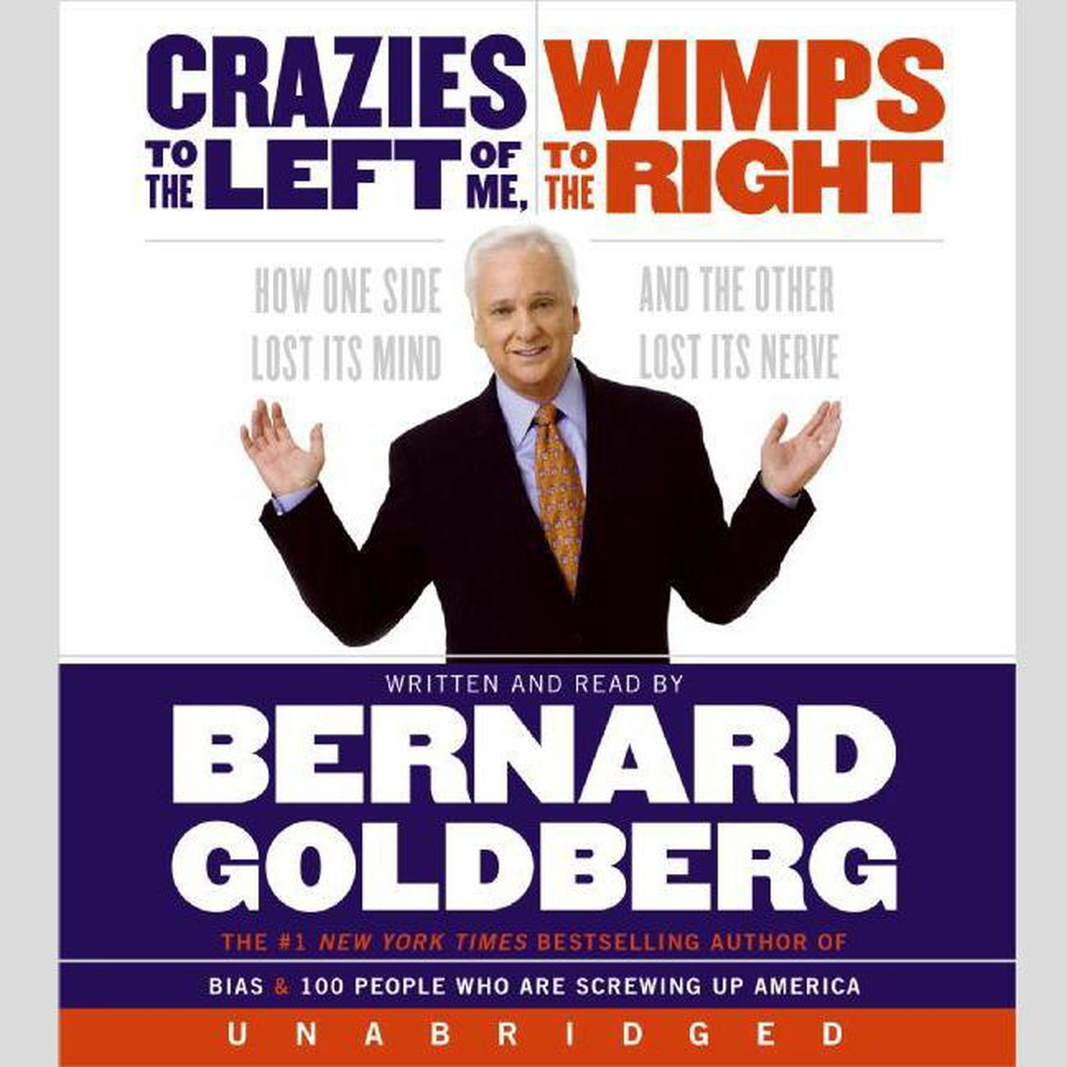Printable Crazies to the Left of Me Wimps to the Right: How One Side Lost Its Mind and the Other Its Nerve Audiobook Cover Art