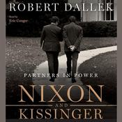 Nixon and Kissinger: Partners in Power Audiobook, by Robert Dallek