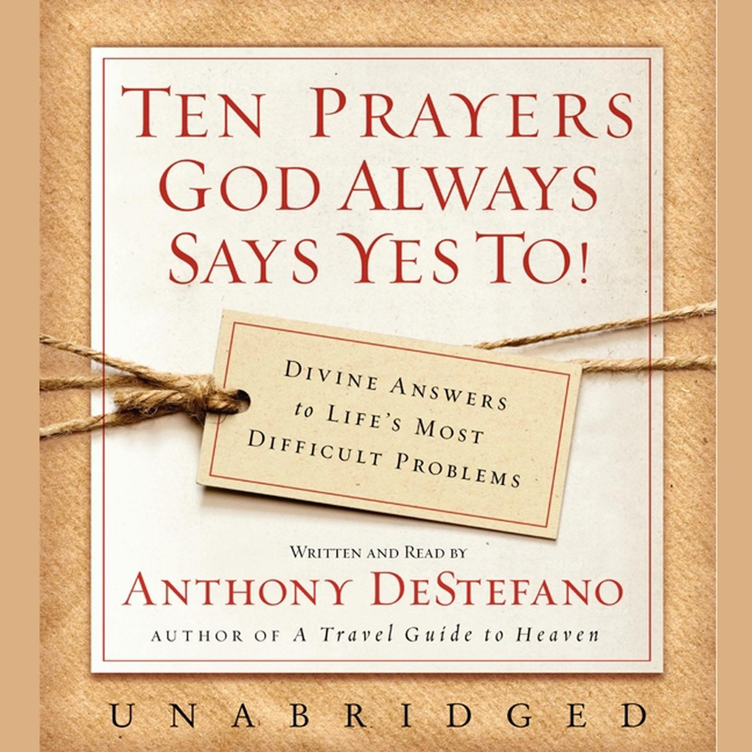 Printable Ten Prayers God Always Says Yes To UNA: Divine Answers to Life's Most Difficult Problems Audiobook Cover Art