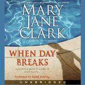 When Day Breaks: A Novel of Suspense Audiobook, by Mary Jane Clark