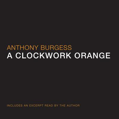 A Clockwork Orange Audiobook, by Anthony Burgess