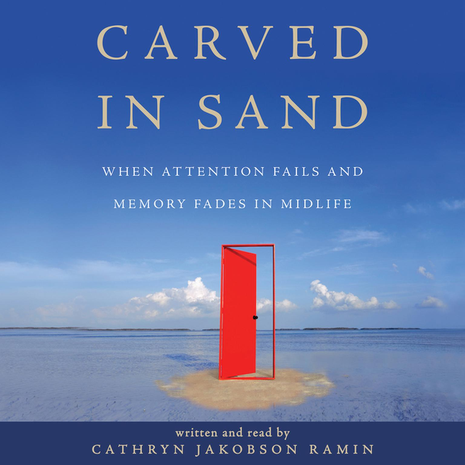 Printable Carved in Sand: When Attention Fails and Memory Fades in Midlife Audiobook Cover Art