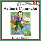 Arthur's Camp-Out, by Lillian Hoban