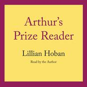 Arthurs Prize Reader Audiobook, by Lillian Hoban