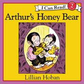 Arthur's Honey Bear, by Lillian Hoban
