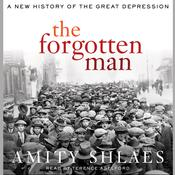 The Forgotten Man: A New History of the Great Depression, by Amity Shlaes