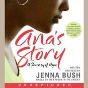 Anas Story: A Journey of Hope Audiobook, by Jenna Bush Hager