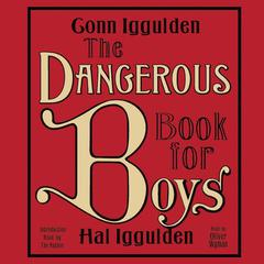 The Dangerous Book for Boys Audiobook, by Conn Iggulden, Hal Iggulden
