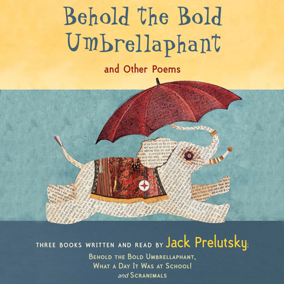 Printable Behold the Bold Umbrellaphant: And Other Poems Audiobook Cover Art