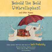 Behold the Bold Umbrellaphant: And Other Poems, by Jack Prelutsky