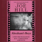 Abrahams Boys Audiobook, by Joe Hill