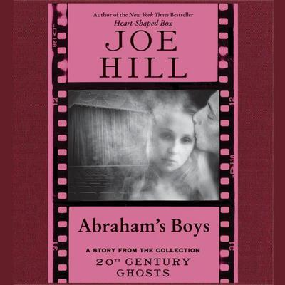 Abrahams Boys Audiobook, by Joe Hill
