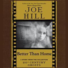 Better Than Home Audiobook, by Joe Hill