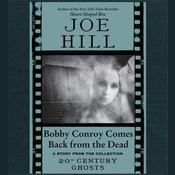 Bobby Conroy Comes Back from the Dead, by Joe Hill