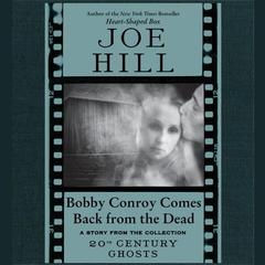 Bobby Conroy Comes Back from the Dead Audiobook, by Joe Hill