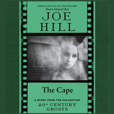The Cape Audiobook, by Joe Hill