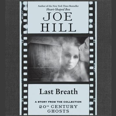 Last Breath Audiobook, by Joe Hill
