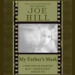 My Fathers Mask Audiobook, by Joe Hill