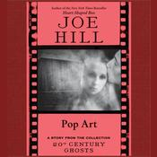 Pop Art Audiobook, by Joe Hill