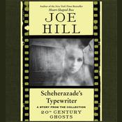 Scheherazade's Typewriter, by Joe Hill