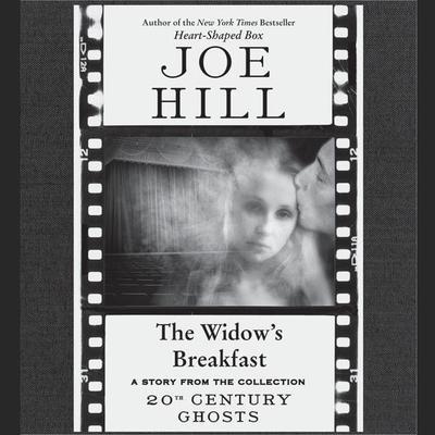 The Widows Breakfast Audiobook, by Joe Hill