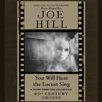 You Will Hear the Locust Sing Audiobook, by Joe Hill