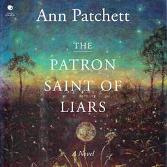 The Patron Saint of Liars Audiobook, by Ann Patchett