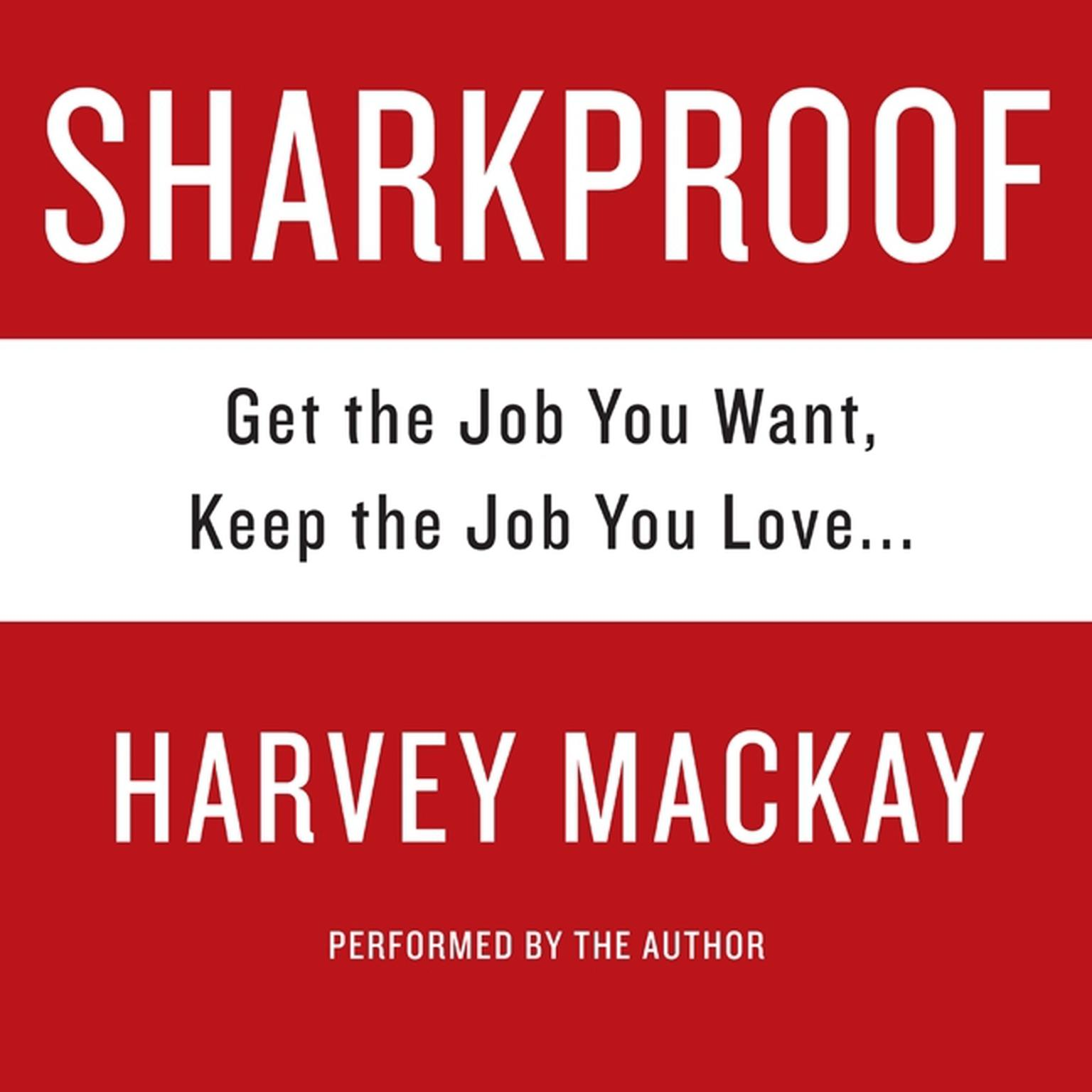 Printable Sharkproof: Get the Job You Want, Keep the Job You Love Audiobook Cover Art