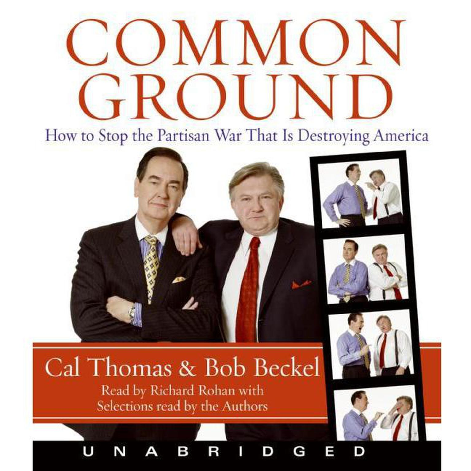 Printable Common Ground: How to Stop the Partisan War That Is Destroying America Audiobook Cover Art