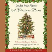 A Christmas Dream Audiobook, by Louisa May Alcott