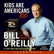 Kids Are Americans Too Audiobook, by Bill O'Reilly, Charles Flowers