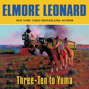 Three-Ten to Yuma Audiobook, by Elmore Leonard