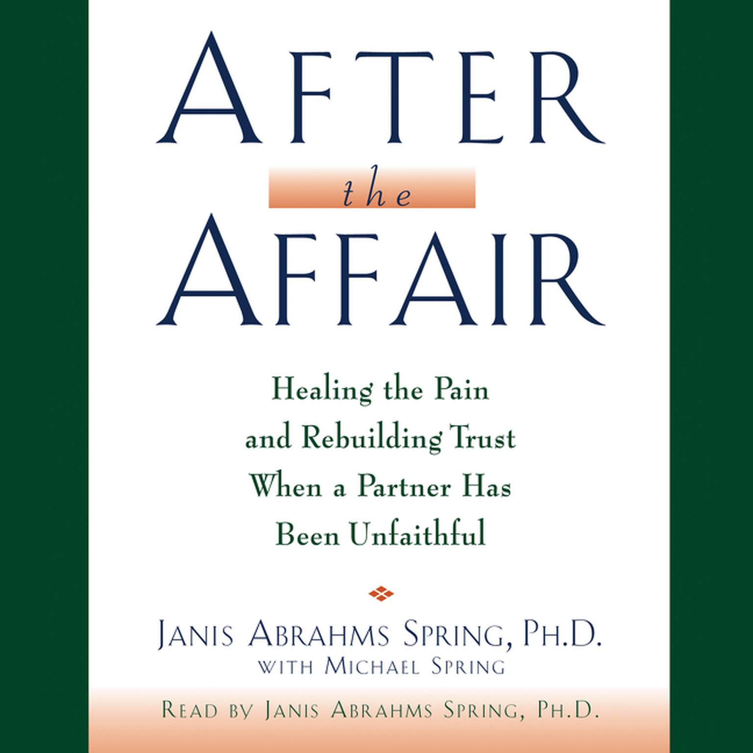 Printable After the Affair: Healing the Pain and Rebuilding Trust When a Partner Has Been Unfaithful Audiobook Cover Art