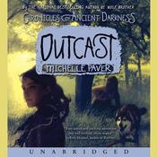 Chronicles of Ancient Darkness #4: Outcast Audiobook, by Michelle Paver