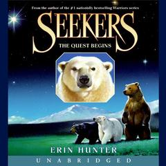 Seekers #1: The Quest Begins Audiobook, by Erin Hunter