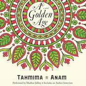 A Golden Age, by Tahmima Anam