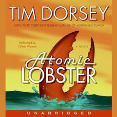 Atomic Lobster: A Novel Audiobook, by Tim Dorsey