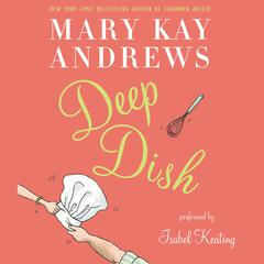Deep Dish Audiobook, by Mary Kay Andrews